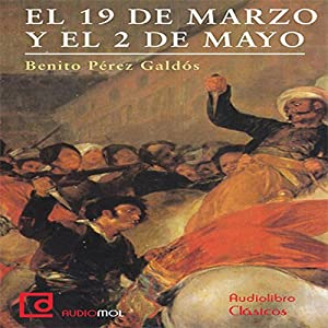 Episodios nacionales: 9 de Marzo y 2 de Mayo [National Events: March 9th and May 2nd] Audiobook
