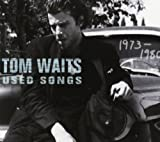Used Songs (1973-1980) Tom Waits