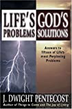Life's Problems: God's Solutions (0825434548) by Pentecost, J. Dwight