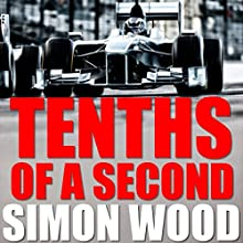 Tenths of a Second Audiobook by Simon Wood Narrated by Ben Dooley