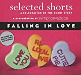 Selected Shorts: Falling in Love (Selected Shorts: A Celebration of the Short Story)