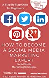 How to Become A Social Media Marketing Expert: Social Media Marketing Strategies