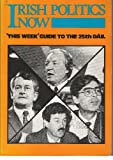 img - for Irish Politics Now: This Week Guide to the 25th Dail book / textbook / text book