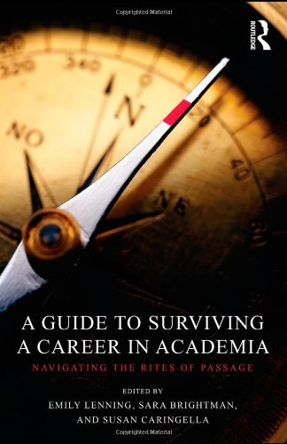 A Guide to Surviving a Career in Academia: Navigating the Rites of Passage PDF