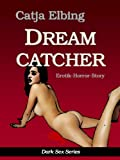 Dreamcatcher. Erotik-Horror-Story (Dark Sex Series) TOP KAUF