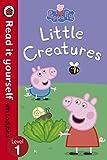 Peppa Pig: Little Creatures - Read it yo...