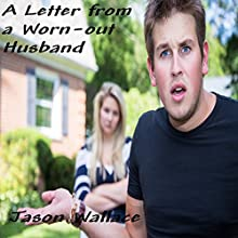 A Letter from a Worn-out Husband (       UNABRIDGED) by Jason Wallace Narrated by Kevin Hines