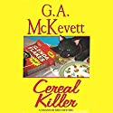 Cereal Killer: Savannah Reid, Book 9 Audiobook by G. A. McKevett Narrated by Dina Pearlman