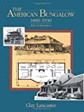 The American Bungalow: 1880-1930 (0486286789) by Lancaster, Clay