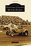 img - for Ventura County Motor Sports (Images of America) book / textbook / text book