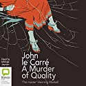 A Murder of Quality (       UNABRIDGED) by John le Carré Narrated by Michael Jayston