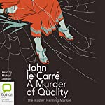 A Murder of Quality Audiobook by John le Carré Narrated by Michael Jayston