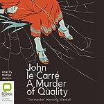 A Murder of Quality | John le Carré