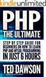 PHP: The Ultimate Step by Step guide...