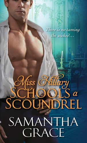 Miss Hillary Schools a Scoundrel by Samantha Grace