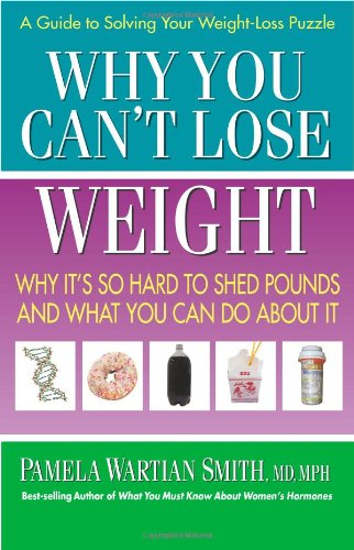 Why You Can'T Lose Weight: Why It'S So Hard To Shed Pounds And What You Can Do About It front-910894