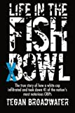 img - for Life in the Fish Bowl: The true story of how a white cop infiltrated and took down 41 of the nation's most notorious CRIP's book / textbook / text book