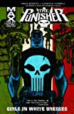 Punisher MAX volume 11: Girls In White Dresses TPB: Girls in White Dresses v. 11