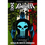 "Punisher Max: Girls in White Dresses: Girls in White Dresses v. 11 (Punisher Max (Quality Paper))von ""Gregg Hurwitz"""