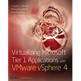 Virtualizing Microsoft Tier 1 Applications with VMware vSphere 4 ~ Charles A. Windom