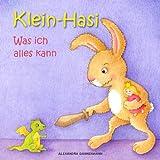 Klein-Hasi - Was ich alles kann. Ein Bilderbuch f�r die Kleinsten.