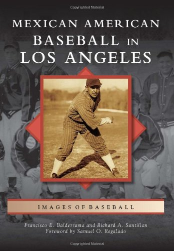 Mexican American Baseball in Los Angeles (Images of...