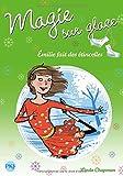 5. Magie sur glace : Émilie fait des étincelles