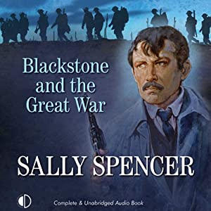 Blackstone and the Great War: An Inspector Sam Blackston Mystery, Book 9 | [Sally Spencer]