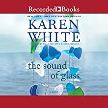 The Sound of Glass (       UNABRIDGED) by Karen White Narrated by Therese Plummer, Susan Bennett