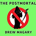 The Postmortal: A Novel (       UNABRIDGED) by Drew Magary Narrated by Johnny Heller