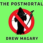 The Postmortal: A Novel | Drew Magary