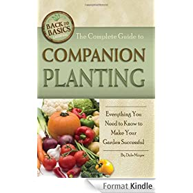 The Complete Guide to Companion Planting: Everything You Need to Know to Make Your Garden Successful (Back-To-Basics Gardening)