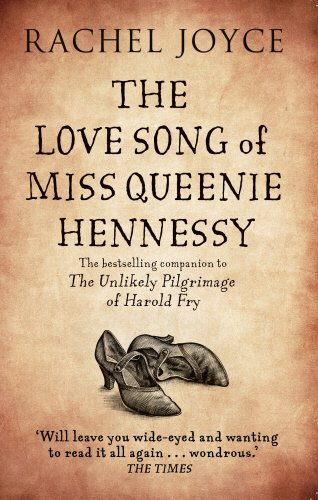 The Love Song of Miss Queenie Hennessy: Or the letter that was never sent to Harold Fry (Harold Fry, #2)