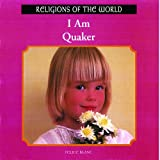 img - for I Am Quaker (Religions of the World (Rosen)) book / textbook / text book