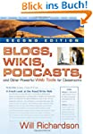 Blogs, Wikis, Podcasts, and Other Pow...