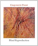 Exquisite Poop: Blind Reproduction
