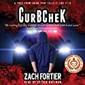 CurbCheK Audiobook by Mr. Zach Fortier Narrated by Steven Bateman