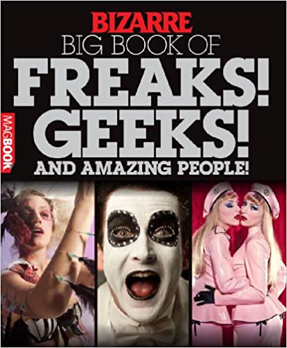 Bizarre Big Book of Freaks, Geeks and Amazing People