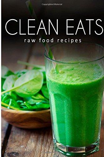 Raw Food Recipes (Clean Eats) by Samantha Evans