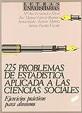 225 Problemas de Estadistica Aplicada a Cienc Soc (Spanish Edition)