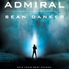 Admiral Audiobook by Sean Danker Narrated by Johnathan McClain
