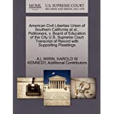 American Civil Liberties Union of Southern California et al., Petitioners, V. Board of Education of the City U.S...