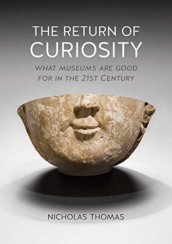 the-return-of-curiosity-what-museums-are-good-for-in-the-21st-century