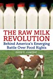 img - for The Raw Milk Revolution: Behind America's Emerging Battle over Food Rights book / textbook / text book
