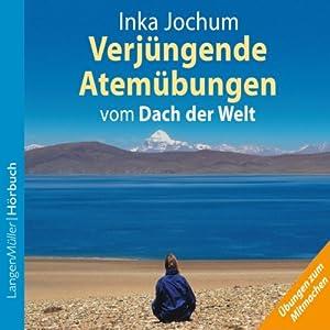 Verjüngende Atemübungen vom Dach der Welt Hörbuch