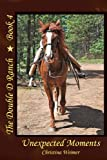 img - for The Double D Ranch Book 4: Unexpected Moments (Volume 4) book / textbook / text book