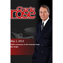 Charlie Rose - 125th anniversary of the Financial Times; Bob Knight (May 1, 2013)
