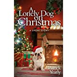 A Lonely Dog on Christmas ~ Patrick Yearly