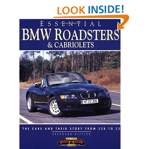 Essential BMW Roadsters and Cabriolets: The Cars and Their Story from 328 to Z3 (Essential Series) Eberhard Kittler
