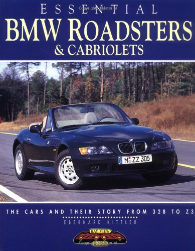 Essential BMW Roadsters and Cabriolets: The Cars and Their Story from 328 to Z3 (Essential Series)